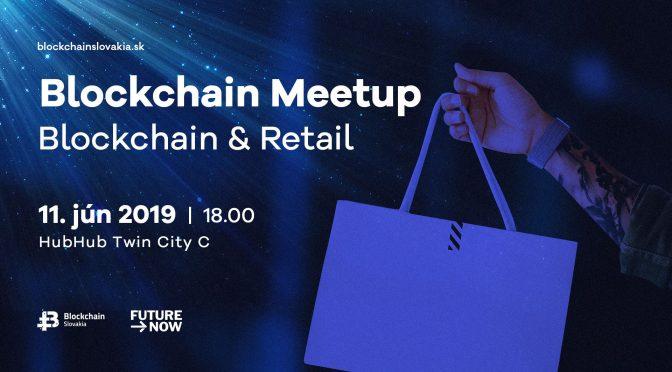 BlockchainSlovakia Blockchain Meetup: Blockchain & Retail